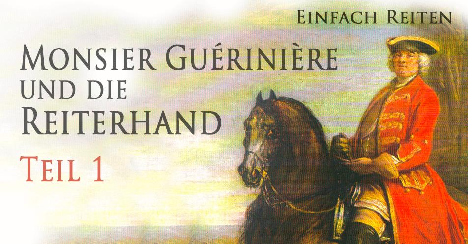 Monsier Guérinière und die Reiterhand -Teil 1