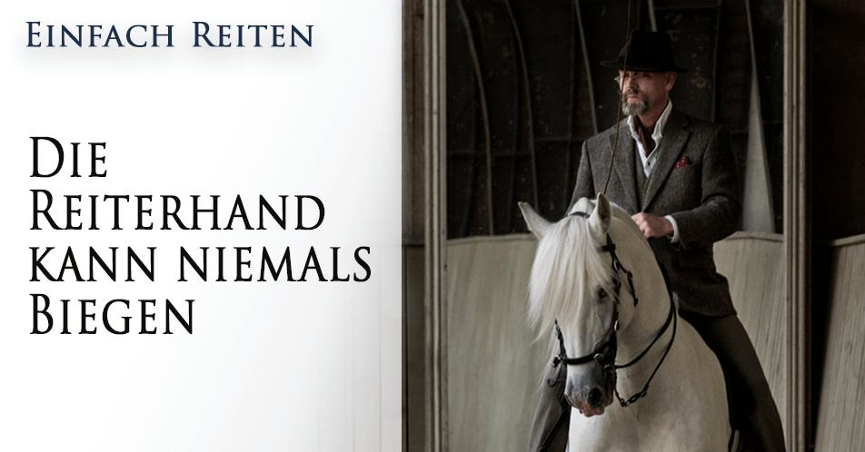 Die Reiterhand kann niemals biegen
